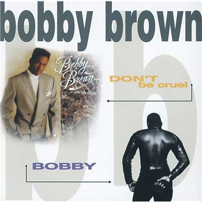 アルバム/Don't Be Cruel / Bobby/Bobby Brown