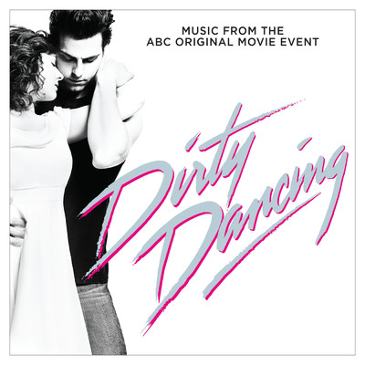 ハイレゾアルバム/Dirty Dancing (Original Television Soundtrack)/Various Artists