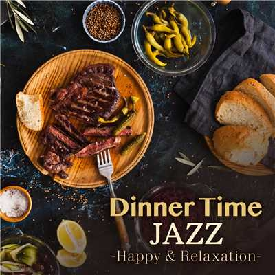 ハイレゾアルバム/Dinnertime Jazz - Happy & Relaxation -/Smooth Lounge Piano