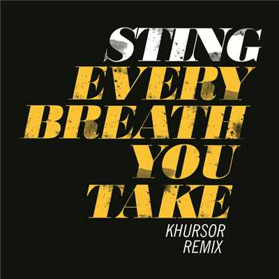 シングル/Every Breath You Take (KHURSOR Remix)/Sting