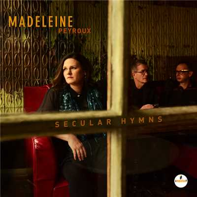 アルバム/Secular Hymns (Japan Edition)/Madeleine Peyroux
