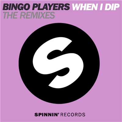 アルバム/When I Dip (feat. J2K & MC Dynamite) [The Remixes]/Bingo Players