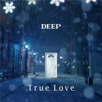 シングル/True Love/DEEP