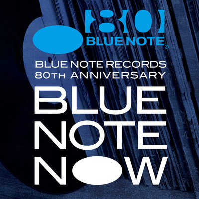 アルバム/Blue Note Now (Blue Note Records 80th Anniversary)/Various Artists