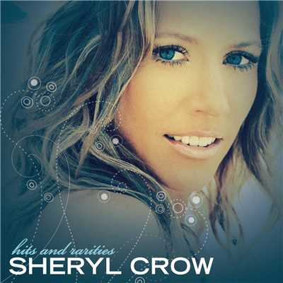 アルバム/Hits And Rarities/Sheryl Crow