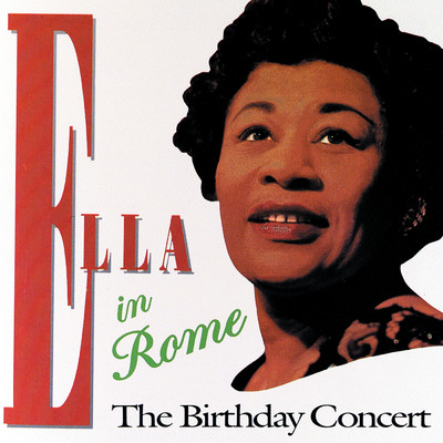 アルバム/Ella In Rome - The Birthday Concert/Ella Fitzgerald