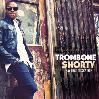 シングル/Sunrise/Trombone Shorty