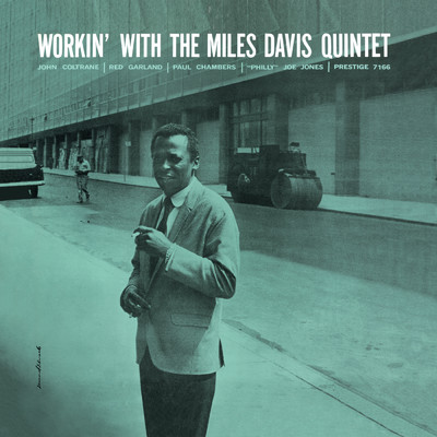 ハイレゾアルバム/Workin' With The Miles Davis Quintet (featuring John Coltrane, Red Garland, Paul Chambers, Philly Joe Jones)/The Miles Davis Quintet