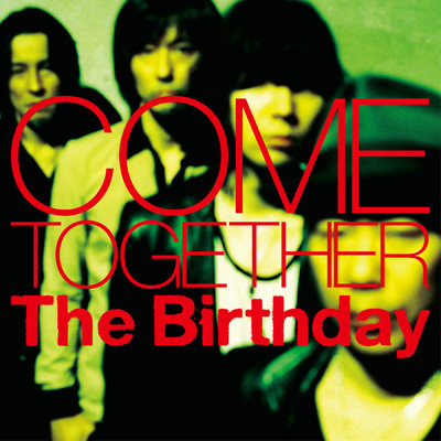 アルバム/COME TOGETHER/The Birthday