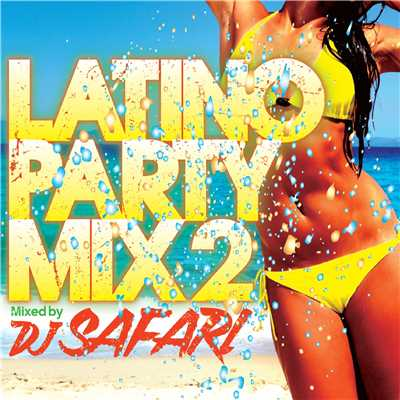 アルバム/LATINO PARTY MIX2/DJ SAFARI