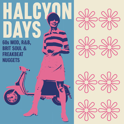 アルバム/Halcyon Days: 60s Mod, R&B, Brit Soul & Freakbeat Nuggets/Various Artists