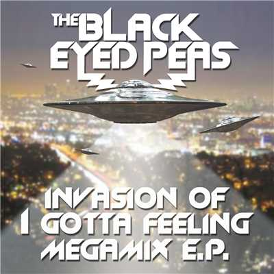 アルバム/Invasion Of I Gotta Feeling - Megamix E.P./The Black Eyed Peas