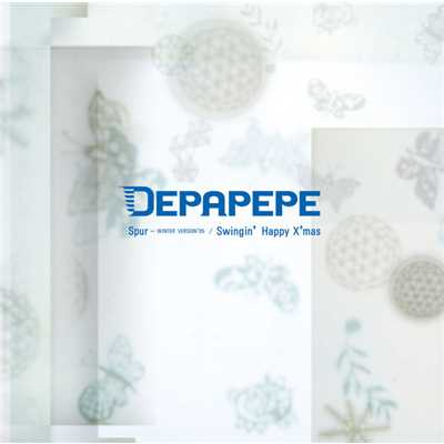 アルバム/シュプール -WINTER VERSION'05/Swingin' Happy X'mas/DEPAPEPE