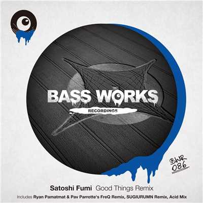 シングル/Good Things (Acid Mix)/Satoshi Fumi