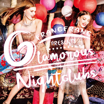 アルバム/Francfranc Presents Glamorous Nightclubs/Various Artists