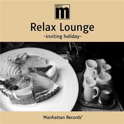 アルバム/Manhattan Records Relax Lounge -inviting holiday-/Various Artists