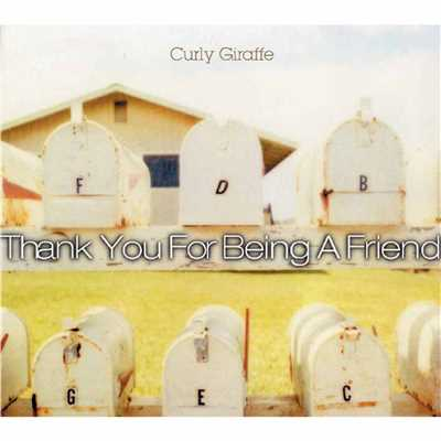 アルバム/Thank You For Being A Friend/Curly Giraffe