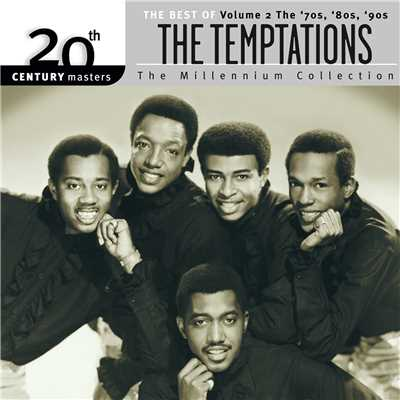 アルバム/20th Century Masters: The Millennium Collection:  Best Of The Temptations, Vol. 2 - The '70s, '80s, '90s/ザ・テンプテーションズ