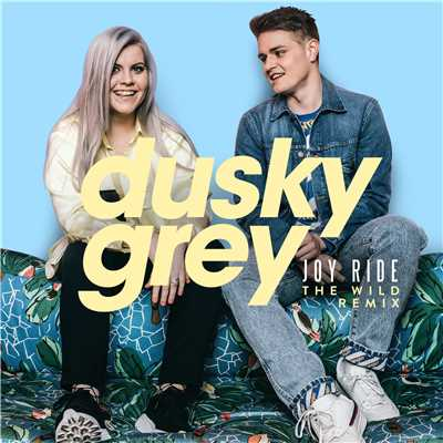シングル/Joy Ride (The Wild Remix)/Dusky Grey