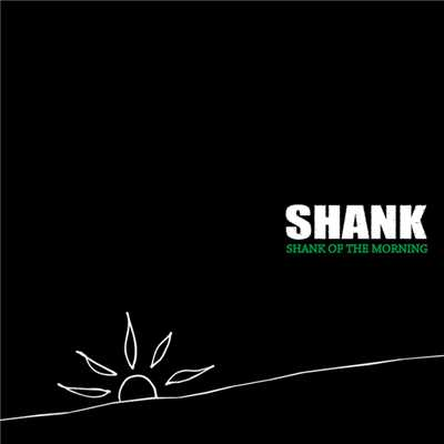 アルバム/SHANK OF THE MORNING/SHANK