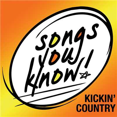 アルバム/Songs You Know - Kickin' Country/Various Artists