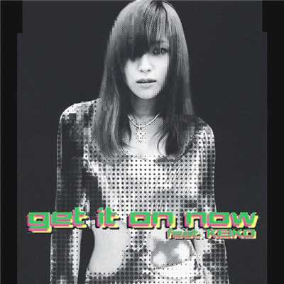 アルバム/get it on now feat. KEIKO/globe