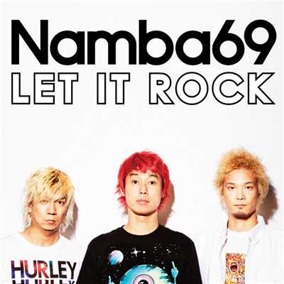 アルバム/LET IT ROCK/NAMBA69