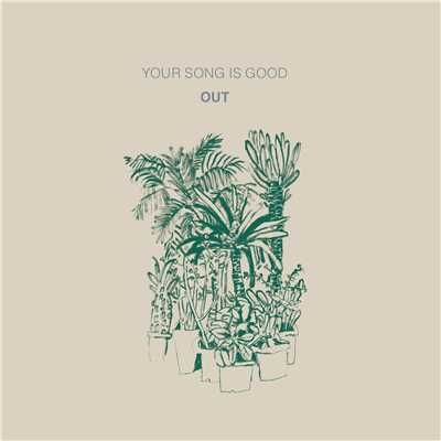 アルバム/OUT/YOUR SONG IS GOOD