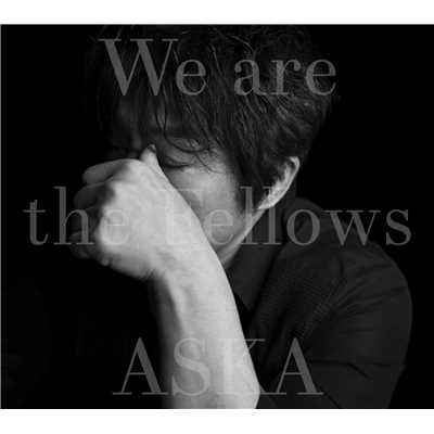 アルバム/We are the Fellows/ASKA