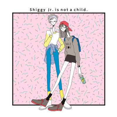 アルバム/Shiggy Jr. is not a child/Shiggy Jr.
