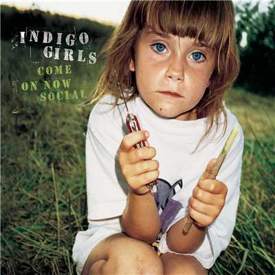 アルバム/Come On Now Social/Indigo Girls