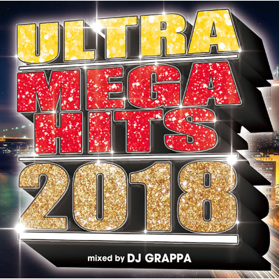 ULTRA MEGA HITS 2018/DJ GRAPPA