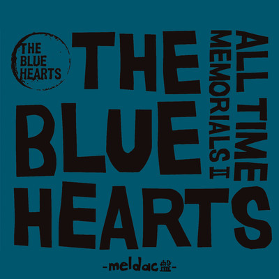 アルバム/ALL TIME MEMORIALS II 〜Meldac盤/THE BLUE HEARTS