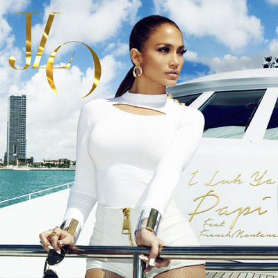 シングル/I Luh Ya Papi (featuring French Montana)/Jennifer Lopez