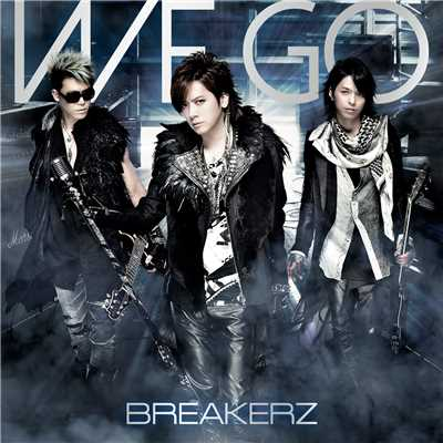 シングル/WE GO/BREAKERZ