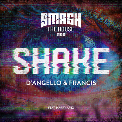 Shake/D'Angello & Francis feat. Harry Apex
