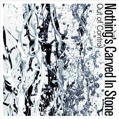 シングル/Out of Control/Nothing's Carved In Stone