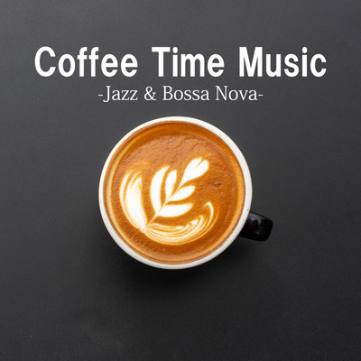 アルバム/Coffee Time Music -Jazz & Bossa Nova-/Relax α Wave