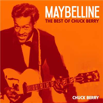 アルバム/Maybelline - The Best of Chuck Berry/Chuck Berry