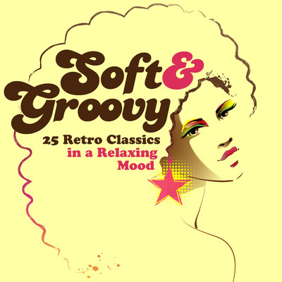 Soft & Groovy: 25 Retro Classics in a Relaxing Mood/Various Artists