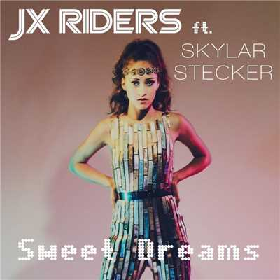 シングル/Sweet Dreams/JX RIDERS & Skylar Stecker