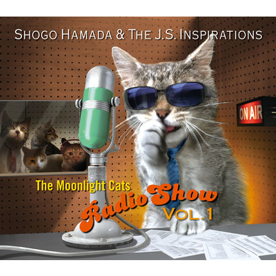 ハイレゾアルバム/The Moonlight Cats Radio Show Vol. 1/Shogo Hamada & The J.S. Inspirations