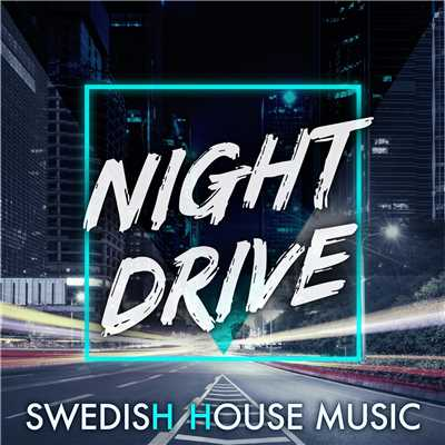 Night Drive -Swedish House Music-/Various Artists
