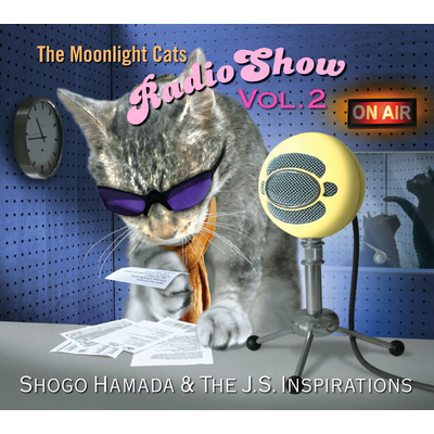 ハイレゾアルバム/The Moonlight Cats Radio Show Vol. 2/Shogo Hamada & The J.S. Inspirations
