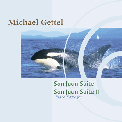 アルバム/San Juan Suite / San Juan Suite II: Piano Passages/Michael Gettel
