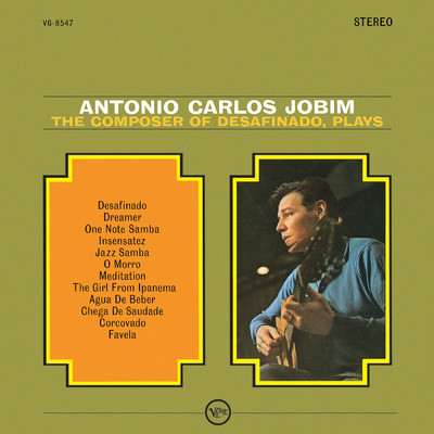 ハイレゾアルバム/The Composer Of Desafinado, Plays/Antonio Carlos Jobim