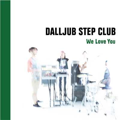 We Love You/DALLJUB STEP CLUB