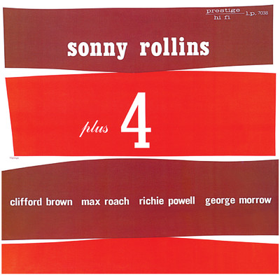 ハイレゾアルバム/Plus Four (featuring Clifford Brown, Max Roach, Richie Powell, George Morrow/Rudy Van Gelder Remaster)/Sonny Rollins