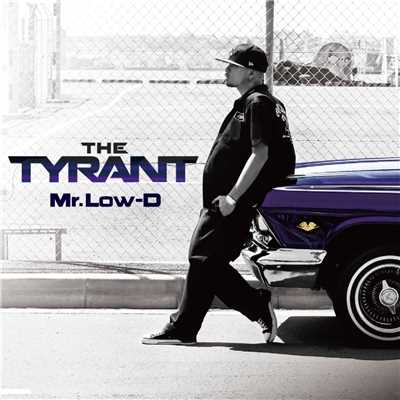 アルバム/The Tyrant/Mr.Low-D
