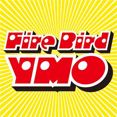 シングル/Fire Bird/YELLOW MAGIC ORCHESTRA